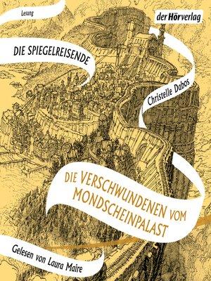 cover image of Die Verschwundenen vom Mondscheinpalast