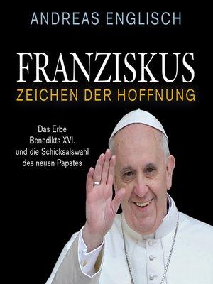 cover image of Franziskus--Zeichen der Hoffnung