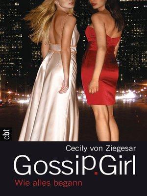 cover image of Gossip Girl--Wie alles begann