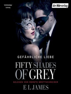 cover image of Fifty Shades of Grey. Gefährliche Liebe