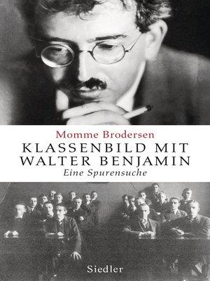 cover image of Klassenbild mit Walter Benjamin
