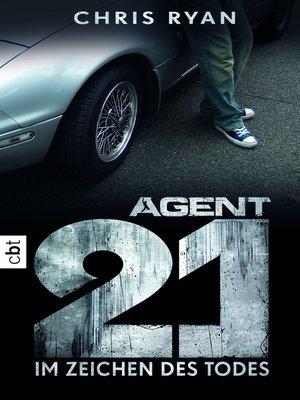cover image of Agent 21--Im Zeichen des Todes