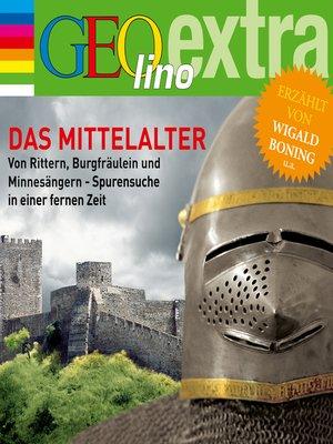 cover image of Das Mittelalter--Von Rittern, Burgfräulein und Minnesängern--Spurensuche in einer fernen Zeit