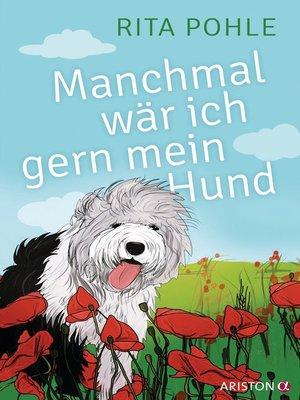 cover image of Manchmal wär ich gern mein Hund