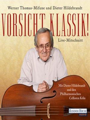 cover image of Vorsicht, Klassik!
