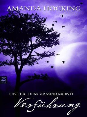 cover image of Unter dem Vampirmond--Verführung