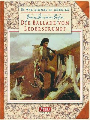 cover image of Die Ballade vom Lederstrumpf