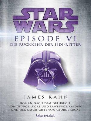 cover image of Star Wars<sup>TM</sup>--Episode VI--Die Rückkehr der Jedi-Ritter