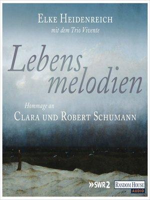 cover image of Lebensmelodien – Eine Hommage an Clara und Robert Schumann