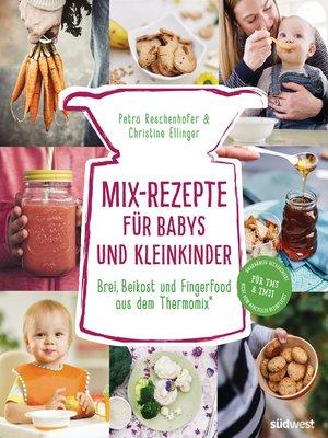 cover image of Mix-Rezepte für Babys und Kleinkinder