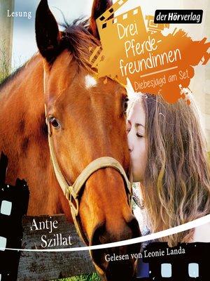cover image of Drei Pferdefreundinnen--Diebesjagd am Set