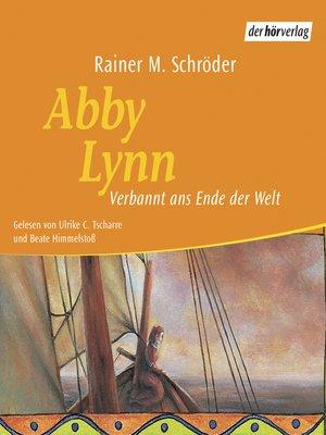 cover image of Abby Lynn--Verbannt ans Ende der Welt