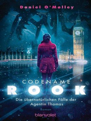 cover image of Codename Rook--Die übernatürlichen Fälle der Agentin Thomas