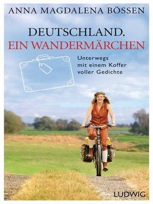 cover image of Deutschland. Ein Wandermärchen
