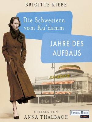 cover image of Die Schwestern vom Ku'damm. Jahre des Aufbaus