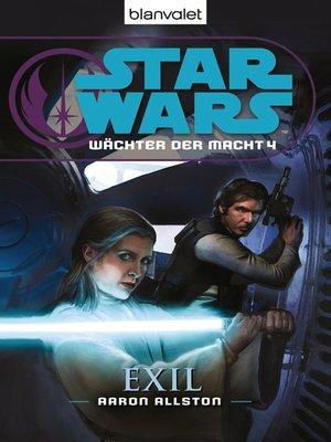 cover image of Star Wars. Wächter der Macht 4. Exil