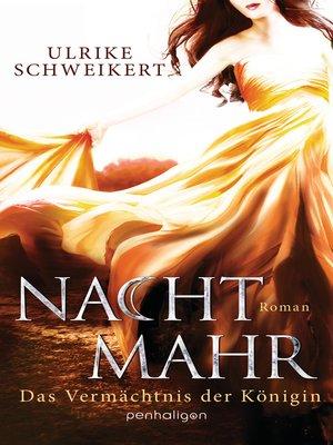 cover image of Nachtmahr--Das Vermächtnis der Königin