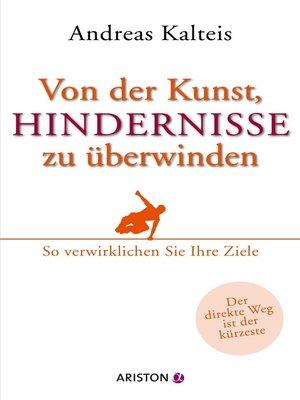 cover image of Von der Kunst, Hindernisse zu überwinden