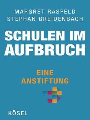 cover image of Schulen im Aufbruch--Eine Anstiftung