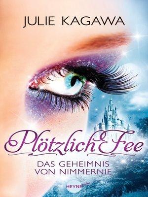 cover image of Plötzlich Fee--Das Geheimnis von Nimmernie
