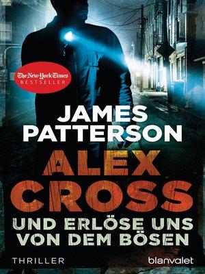 cover image of Und erlöse uns von dem Bösen--Alex Cross 10 -