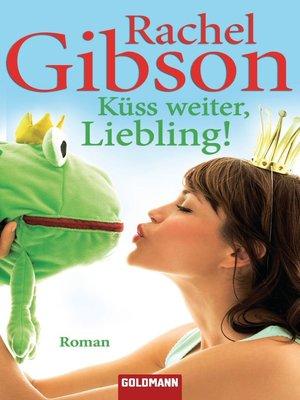 cover image of Küss weiter, Liebling!
