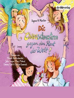 cover image of Die Chaosschwestern gegen den Rest der Welt