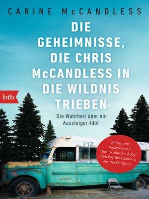 cover image of Die Geheimnisse, die Chris McCandless in die Wildnis trieben