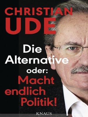 cover image of Die Alternative oder