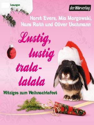 cover image of Lustig, lustig, tralalalala