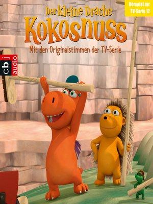 cover image of Der Kleine Drache Kokosnuss--Hörspiel zur TV-Serie 12