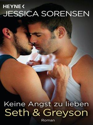 cover image of Keine Angst zu lieben. Seth & Greyson
