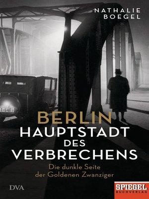 cover image of Berlin--Hauptstadt des Verbrechens