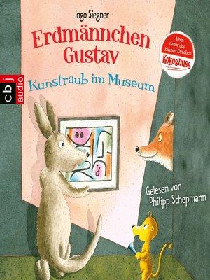 cover image of Erdmännchen Gustav--Kunstraub im Museum