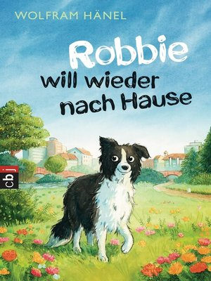 cover image of Robbie will wieder nach Hause