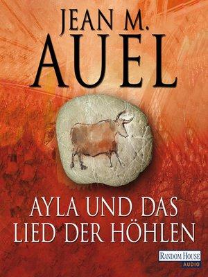 cover image of Ayla und das Lied der Höhlen