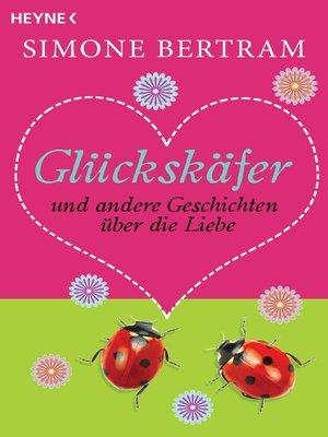 cover image of Glückskäfer und andere Geschichten über die Liebe
