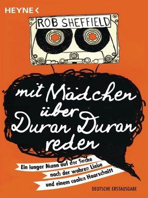cover image of Mit Mädchen über Duran Duran reden