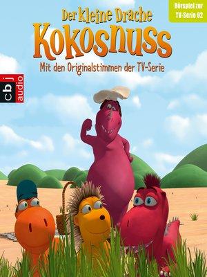 cover image of Der Kleine Drache Kokosnuss--Hörspiel zur TV-Serie 02