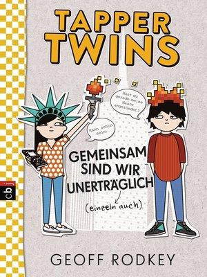 cover image of Tapper Twins--Gemeinsam sind wir unerträglich