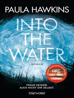 cover image of Into the Water--Traue keinem. Auch nicht dir selbst.