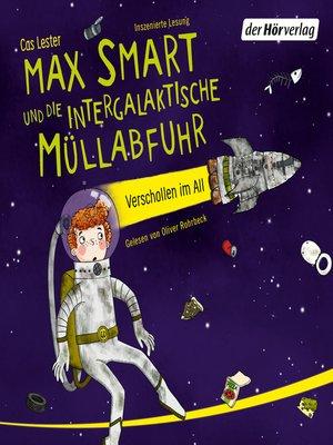 cover image of Max Smart und die intergalaktische Müllabfuhr