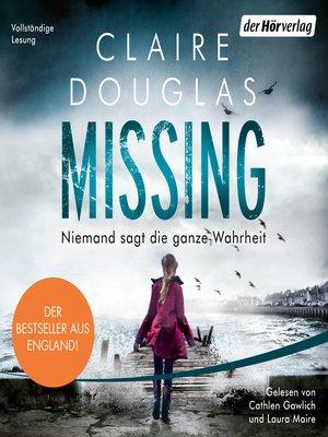 cover image of Missing --Niemand sagt die ganze Wahrheit