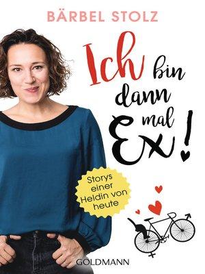 cover image of Ich bin dann mal Ex!