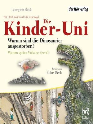 cover image of Die Kinder-Uni Bd 1--1. Forscher erklären die Rätsel der Welt