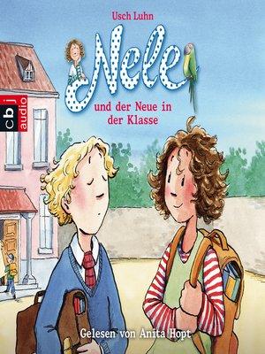 cover image of Nele und der Neue in der Klasse