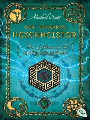cover image of Die Geheimnisse des Nicholas Flamel--Der schwarze Hexenmeister
