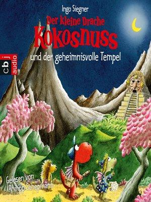 cover image of Der kleine Drache Kokosnuss und der geheimnisvolle Tempel