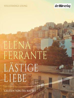 cover image of Lästige Liebe