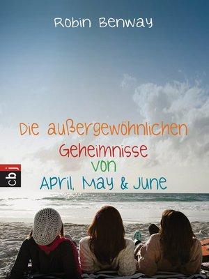 cover image of Die außergewöhnlichen Geheimnisse von April, May & June